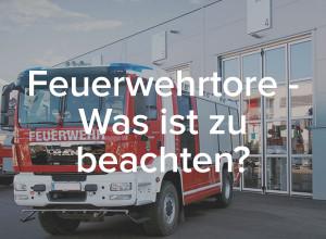 Blog SCHNEIDER Torsysteme: Was ist bei Feuerwehrtoren zu beachten?